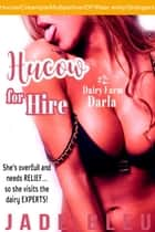 Hucow for Hire #2: Dairy Farm Darla - Hucow for Hire, #2 ebook by Jade Bleu