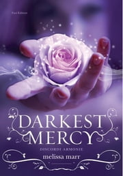 Darkest Mercy - Discordi armonie ebook by Melissa Marr