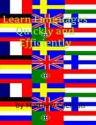Learn Languages Quickly and Efficiently ebook by Matthew Cserhati
