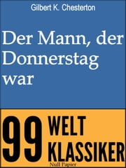 Der Mann, der Donnerstag war - Ein Phantastischer Roman ebook by Gilbert K. Chesterton