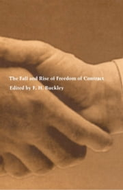 The Fall and Rise of Freedom of Contract ebook by Richard Epstein,Eric A. Posner,Michael J. Trebilcock,Timothy J. Muris