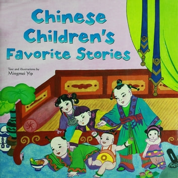 Chinese Children's Favorite Stories - Fables, Myths and Fairy Tales ebook by Mingmei Yip