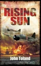 Rising Sun ebook by John Toland