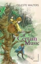 A Certain Music ebook by Celeste Walters, Anne Spudvilas