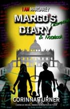 Margo's Diary & Notebook (U.S. Edition) ebook by Corinna Turner