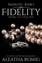 Fidelity ebook by Aleatha Romig