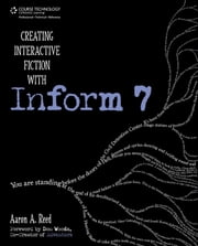 Creating Interactive Fiction with Inform 7, 1st Edition ebook by Aaron Reed