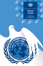 Disarmament: A Basic Guide ebook by United Nations