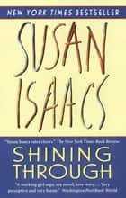 Shining Through ebook by Susan Isaacs