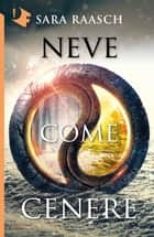 Neve come cenere eBook by Sara Raasch, Francesca Guerra