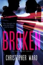 Broken (The Tokyo Lost Series #1) ebook by Christopher Ward