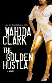 The Golden Hustla ebook by Wahida Clark