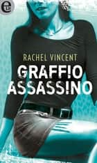 Graffio assassino (eLit) - eLit eBook by Rachel Vincent
