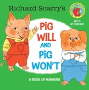 Richard Scarry's Pig Will and Pig Won't ebook by Richard Scarry