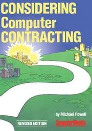 Considering Computer Contracting?: The Computer Weekly Guide to Becoming a Freelance Computer Professional ebook by Powell, Michael