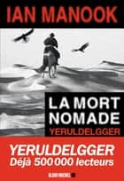La Mort nomade ebook by Ian Manook