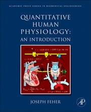 Quantitative Human Physiology - An Introduction ebook by Joseph J Feher, Ph.D., Cornell University