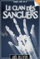 Le Clan des sangliers ebook by Joël Ollivier