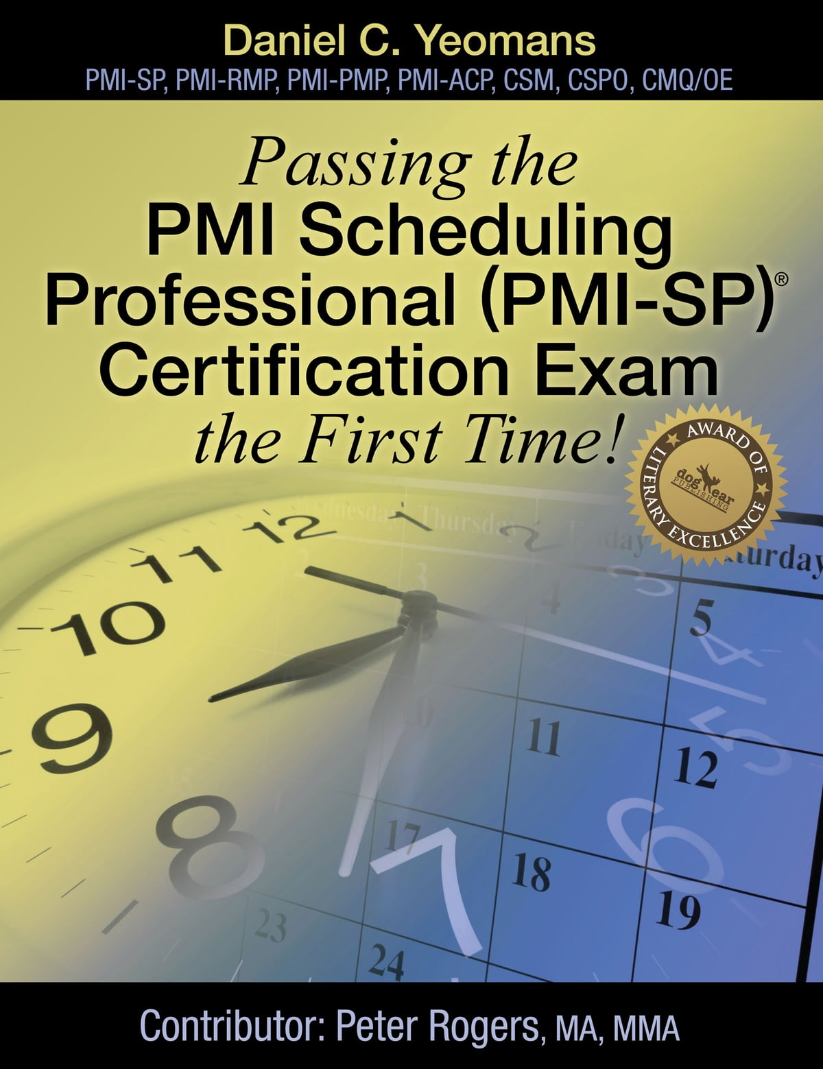 Passing the pmi scheduling professional pmi sp c certification passing the pmi scheduling professional pmi sp c certification exam the first time ebook by daniel c yeomans 9781457558672 rakuten kobo 1betcityfo Images