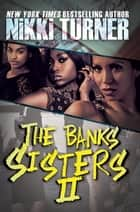 The Banks Sisters 2 ebook by Nikki Turner
