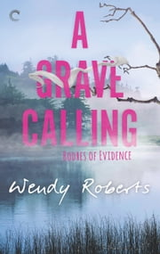 A Grave Calling ebook by Wendy Roberts