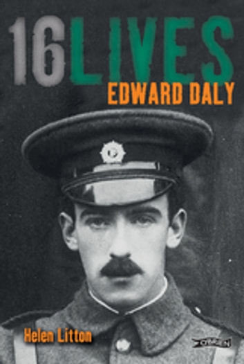 Edward Daly - 16Lives ebook by Helen Litton,Lorcan Collins (Editor)
