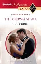 The Crown Affair ebook by Lucy King