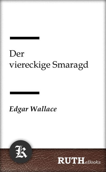 Der viereckige Smaragd ebook by Edgar Wallace