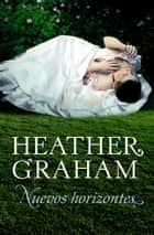 Nuevos horizontes (Trilogía de los hermanos Cameron 3) ebook by Heather Graham