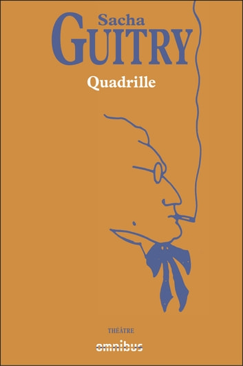 Quadrille ebook by Sacha GUITRY