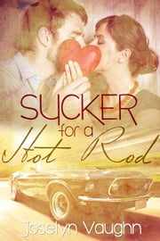Sucker for a Hot Rod ebook by Joselyn Vaughn