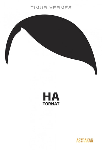Ha tornat ebook by Timur Vermes