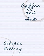 Coffee and Ink ebook by Rebecca Hillary
