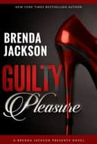Guilty Pleasure eBook by Brenda Jackson