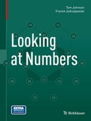 Looking at Numbers ebook by Tom Johnson,Franck Jedrzejewski