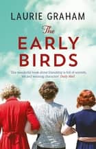 The Early Birds ebook by Laurie Graham