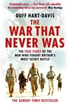 The War That Never Was ebook by Duff Hart-Davis