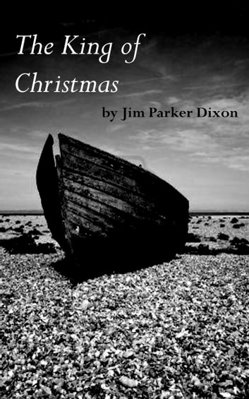 The King of Christmas ebook by Jim Parker Dixon