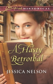 A Hasty Betrothal (Mills & Boon Love Inspired Historical) ebook by Jessica Nelson