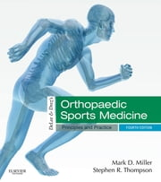 DeLee & Drez's Orthopaedic Sports Medicine ebook by Mark D. Miller,Stephen R. Thompson
