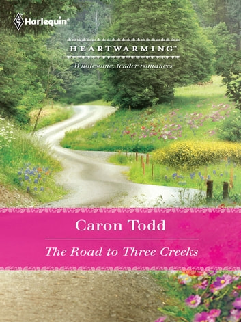 The Road to Three Creeks ebook by Caron Todd