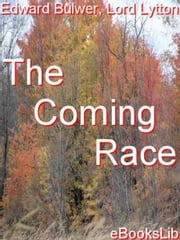 The Coming Race ebook by Bulwer, Lord Lytton