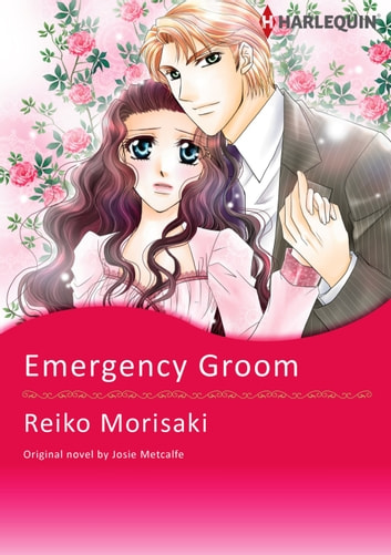 EMERGENCY GROOM - Harlequin Comics ebook by Josie Metcalfe