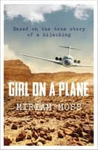 Girl on a Plane ebook by Miriam Moss