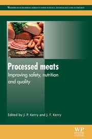 Processed Meats - Improving Safety, Nutrition and Quality ebook by Joseph P. Kerry,John F. Kerry