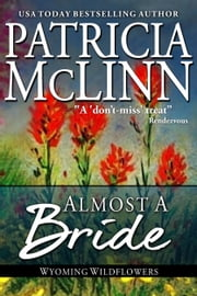 Almost a Bride (Wyoming Wildflowers series) ebook by Patricia McLinn