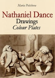 Nathaniel Dance: Drawings Colour Plates ebook by Maria Peitcheva