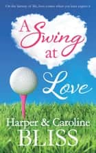 A Swing at Love ebook by Harper Bliss, Caroline Bliss