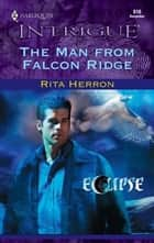 The Man From Falcon Ridge ebook by Rita Herron