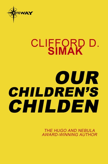 Our Children's Children ebook by Clifford D. Simak